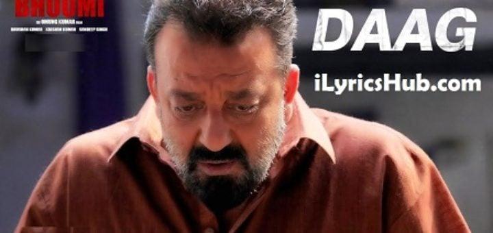 Daag Lyrics – Bhoomi | Sanjay Dutt, Aditi Rao Hydari |