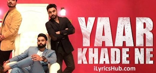 Yaar Khade Ne Lyrics (Full Video) - Dilpreet Dhillon, Parmish Verma