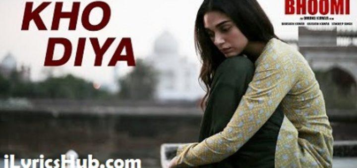Kho Diya Lyrics – Bhoomi | Sanjay Dutt, Aditi Rao Hydari |
