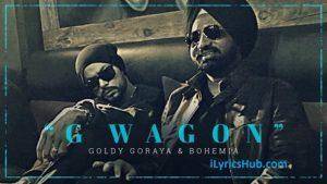 G Wagon Lyrics (Full Video) - Goldy Goraya Ft. Bohemia
