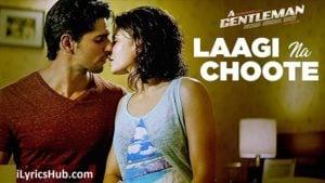 Laagi Na Choote Lyrics (Full Video) - A Gentleman