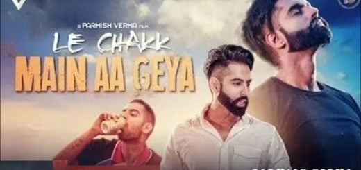 Le Chakk Main Aa Gya Lyrics (Full Video) - Parmish Verma