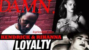 Loyalty Lyrics (Full Video) - Kendrick Lamar Ft. Rihanna