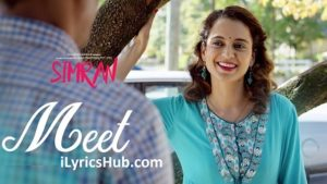 Meet Lyrics (Full Video) - Arijit Singh | Simran | Kangana Ranaut |