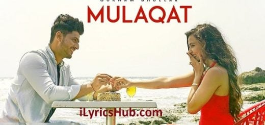 Mulaqat Lyrics (Full Video) - Gurnam Bhullar, Vicky Dhaliwal