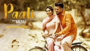 Paali Lyrics (Full Video) - Balraj, Beat Minister, Lovely Noor