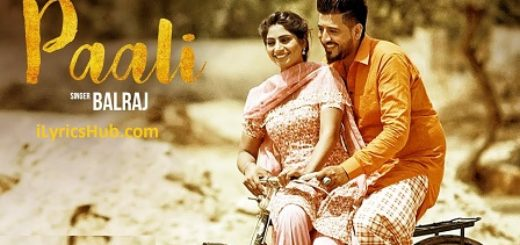 Paali Lyrics (Full Video) - Balraj, Beat Minister, Lovely Noor
