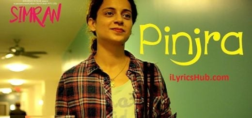 Pinjra Tod Ke Lyrics (Full Video) - Simran | Kangana Ranaut, Sunidhi Chauhan |