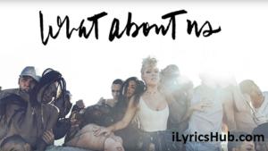 What About Us Lyrics - Pink
