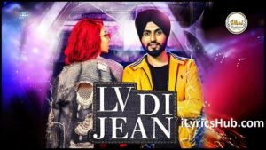 Lv Di Jean Lyrics (Full Video) - Jasmine Sandlas Ft. Preet Hundal