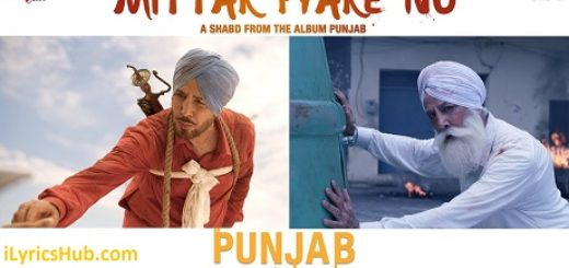 Mittar Pyare Nu Lyrics (Full Video) – Shabd, Gurdas Maan