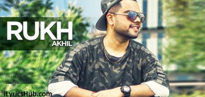 Rukh Lyrics - Akhil, Bob, Sukh Sanghera