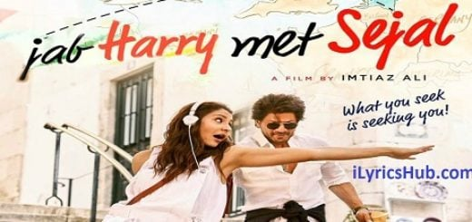 Jee Ve Sohneya Lyrics (Full Video) - Jab Harry Met Sejal