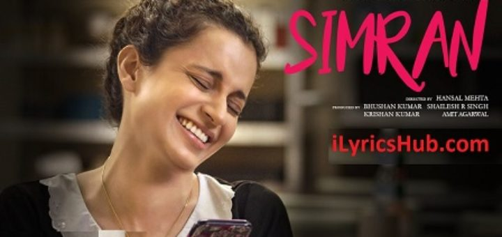 Simran Title Song Lyrics - Simran | Kangana Ranaut |
