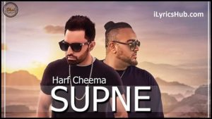 Supne Lyrics (Full Video) - Harf Cheema Ft. Deep Jandu