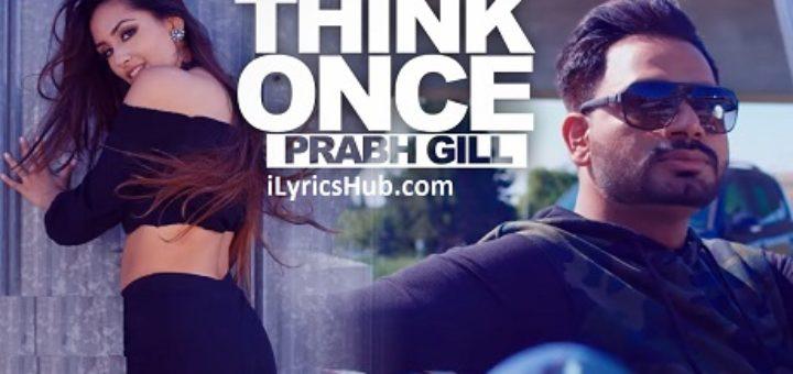 Think Once Lyrics - Prabh Gill Ft. Roach Killa