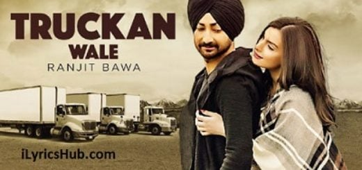 Truckan Wale Lyrics - Ranjit Bawa, Nick Dhammu, Lovely Noor