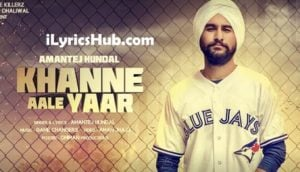 Khanne Aale Yaar Lyrics (Full Video) - Amantej Hundal ft. Banka