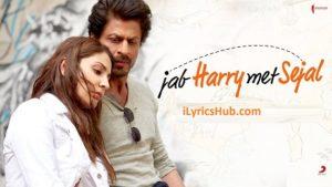 Yaadon Mein Lyrics (Full Video) - Jab Harry Met Sejal