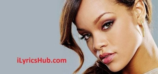 You Don't Love Me (No, No, No) Lyrics (Full Video) - Rihanna ft. Vybz Kartel