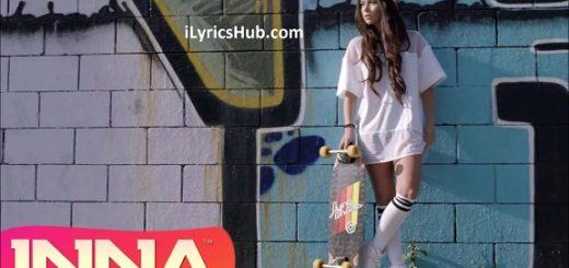 Bad Boys Lyrics (Full Video) - INNA