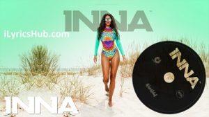 Body and the Sun Lyrics (Full Video) - INNA