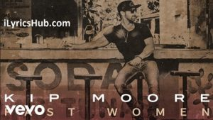 Fast Women Lyrics (Full Video) - Kip Moore