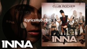 House is Going On Lyrics (Full Video) - INNA