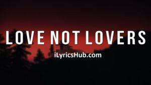 Love Not Lovers Lyrics - The Script