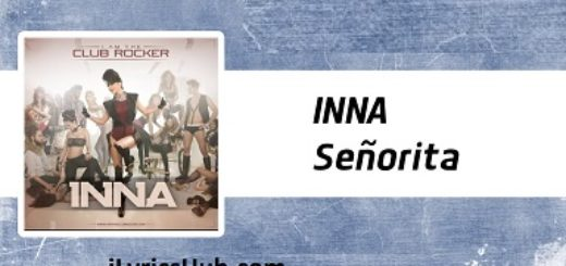 Senorita Lyrics (Full Video) - INNA