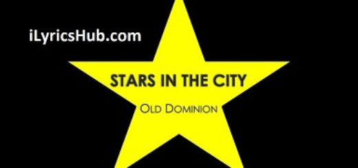 Stars in the City Lyrics - Old Dominion