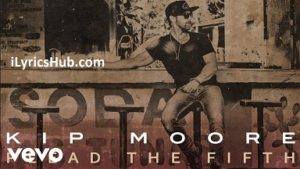 Sunburn Lyrics (Full Video) - Kip Moore