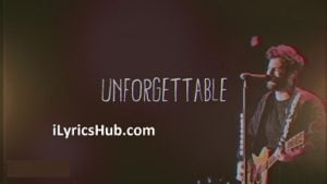 Unforgettable Lyrics (Full Video) - Thomas Rhett