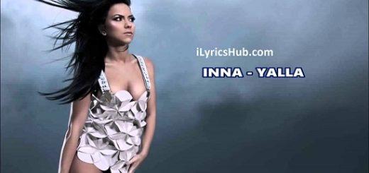 Yalla Lyrics (Full Video) - INNA