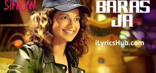 Baras Ja Lyrics - Simran | Kangana Ranaut |