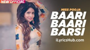 Baari Baari Barsi Lyrics (Full Video) - Miss Pooja, G Guri
