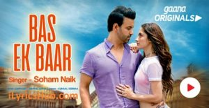 Bas Ek Baar Lyrics (Full Video) - Soham Naik, Anurag Saikia