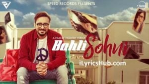 Bahli Sohni Lyrics (Full Video) - Kamal Khaira | Parmish Verma, Preet Hundal |