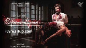 Beparwaahiyaan Lyrics (Full Video) - Suyyash Rai, Charlie Chauhan