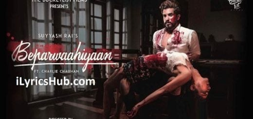 Beparwaahiyaan Lyrics (Full Video) - Suyyash Rai, Charlie Chauhan