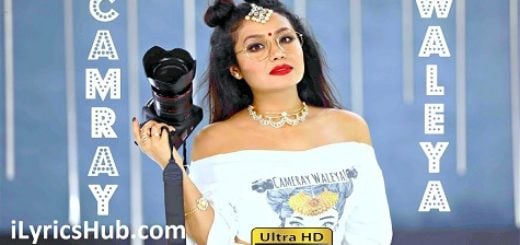 Camray Waleya Lyrics (Full Video) - Neha Kakkar , Tony Kakkar