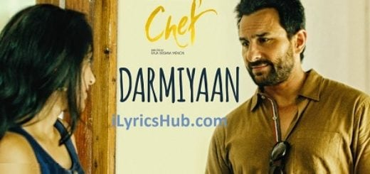 Darmiyaan Lyrics (Full Video) - Chef | Saif Ali Khan |