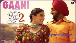 Gaani Lyrics (Full Video) - Nikka Zaildar 2 | Ammy Virk, Wamiqa Gabbi |