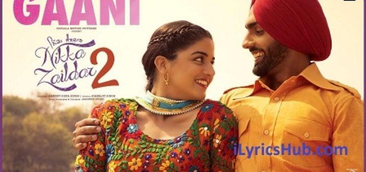 Gaani Lyrics - Nikka Zaildar 2 | Ammy Virk, Wamiqa Gabbi |
