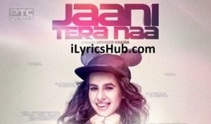 Jaani Tera Naa Lyrics (Full Video) - Sunanda Sharma
