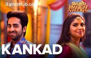 Kankad Lyrics - Shubh Mangal Saavdhan