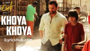 Khoya Khoya Lyrics (Full Video) - Chef | Saif Ali Khan, Shahid Mallya |