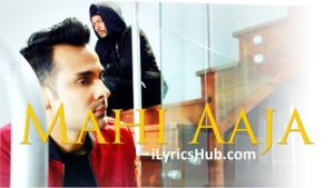 Mahi Aaja Lyrics - Rahul & Bohemia