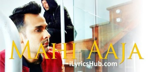 Mahi Aaja Lyrics (Full Video) - Rahul & Bohemia