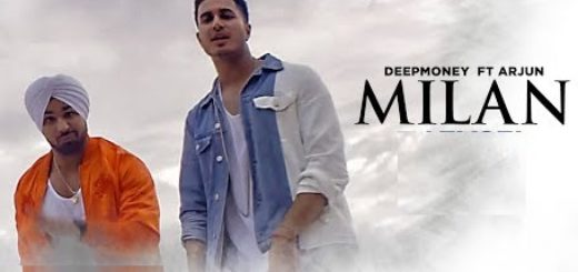 Milan Lyrics (Full Video) - Deep Money Ft. Arjun